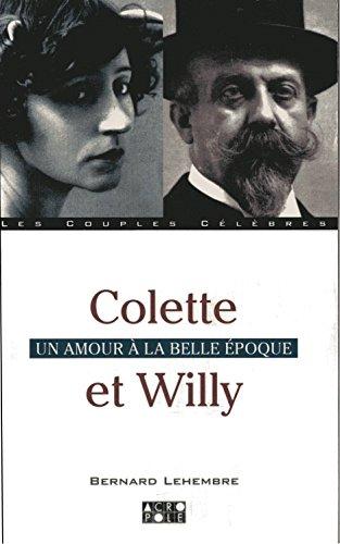Colette et Willy: Un amour  la Belle Epoque