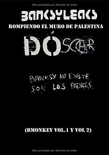 Banksyleaks: Rompiendo el muro de Palestina (BMonkey 1 y 2)