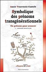 Symbolique des prénoms transgénérationnels de Annie Tranvouëz