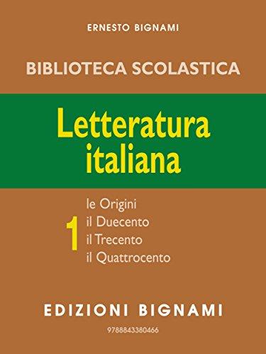 Letteratura Italiana 1 (Biblioteca scolastica Bignami)