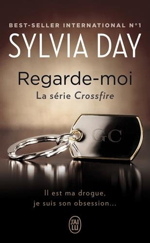Crossfire, Tome 2 : Regarde-moi par Sylvia Day