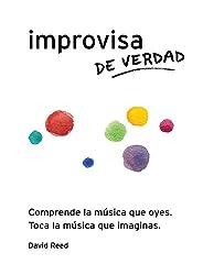Improvisa de Verdad: El método completo para todos los instrumentos. (Spanish Edition)