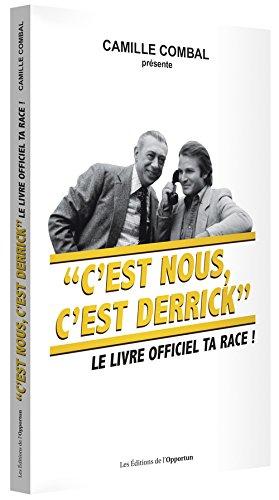 C'est nous, c'est Derrick : Le livre officiel ta race !