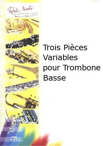 ROBERT MARTIN DEFAYE J M    TROIS PICES VARIABLES POUR TROMBONE BASSE