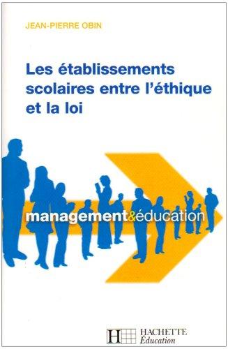 Les établissements scolaires entre l'éthique et la loi par Jean-Pierre Obin