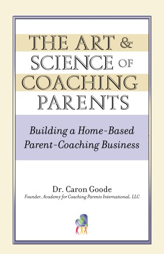 The Art & Science of Coaching Parents (English Edition)