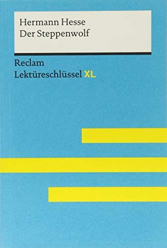 Der Steppenwolf von Hermann Hesse: Lektüreschlüssel mit Inhaltsangabe, Interpretation,...