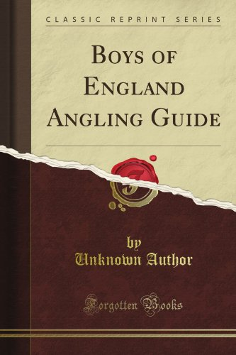 Boys of England Angling Guide (Classic Reprint)