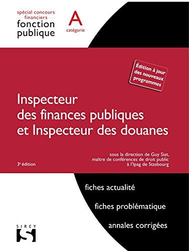 Inspecteur des finances publiques et Inspecteur des douanes - 3e éd.: Catégorie A