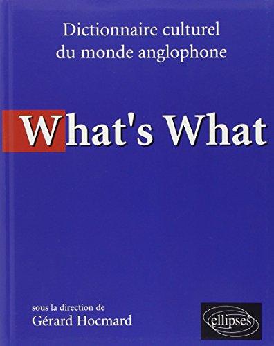 What's what : Dictionnaire culturel anglo-saxon