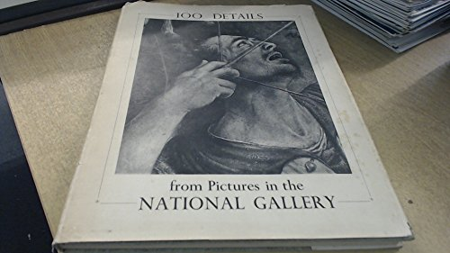 ONE HUNDRED DETAILS FROM PICTURES IN THE NATIONAL GALLERY.