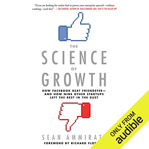 The Science of Growth: How Facebook Beat Friendster - and How Nine Other Startups Left the Rest in the Dust