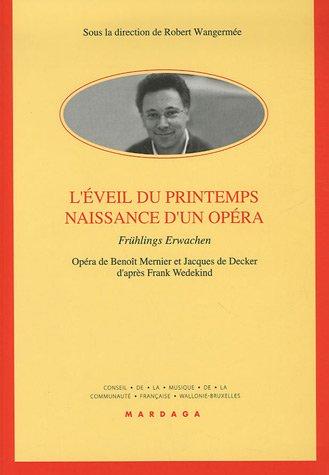 L'Eveil du printemps : Naissance d'un opéra