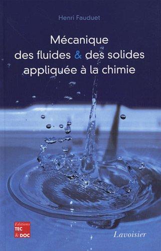 Mécanique des fluides et des solides appliquée à la chimie
