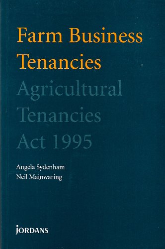 Farm Business Tenancies: Agricultural Tenancies Act 1995