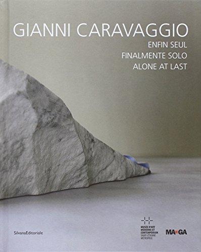 Gianni Caravaggio enfin seul par Alessandro Rabottini