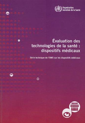 Evaluation Des Technologies De La Sante: Dispositifs Medicaux par World Health Organization