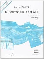 Du Solfege Sur la F.M. 440.1 - Lecture/Rythme - Eleve de Allerme Jean-Marc