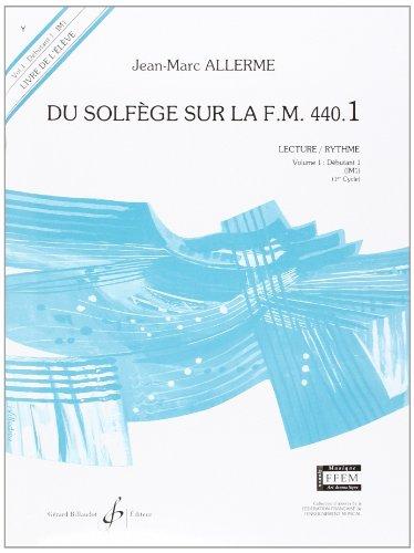 Du Solfege Sur la F.M. 440.1 - Lecture/Rythme - Eleve par Allerme Jean-Marc