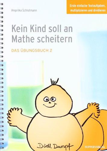 Kein Kind soll an Mathe scheitern: Das Übungsbuch 2