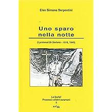 Uno sparo nella notte: (I processi Di Stefano – 1916/1949) (La corte! Processi celebri teramani Vol. 5)