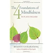 The Four Foundations of Mindfulness in Plain English by Bhante Henepola Gunaratana (2012-09-14)