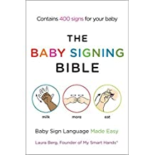 The Baby Signing Bible: Baby Sign Language Made Easy by Laura Berg (2012-09-04)