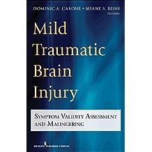 [(Mild Traumatic Brain Injury: Symptom Validity Assessment and Malingering)] [Author: Shane S. Bush] published on (August, 2012)