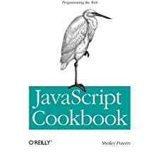 JavaScript Cookbook by Shelley Powers (2010-07-26)