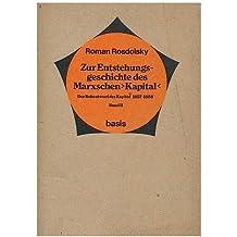 Zur Entstehungsgeschichte des Marxschen Kapital : der Rohentwurf des Kapital 1857-58 Band II / von Roman Rosdolsky