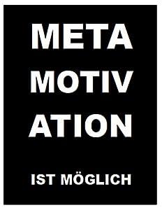 Metamotivation ist möglich: Manifeste und Antiprosa von De Toys, Tom