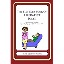The Best Ever Book of Therapist Jokes: Lots and Lots of Jokes Specially Repurposed for You-Know-Who by Mark Geoffrey Young (2011-12-12)
