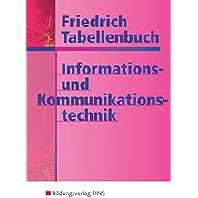 Friedrich Tabellenbuch Informations- und Kommunikationstechnik: Friedrich Tabellenbuch, Informationstechnik und Kommunikationstechnik