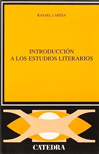 Introducción a los estudios literarios (Crítica Y Estudios Literarios) por Rafael Lapesa