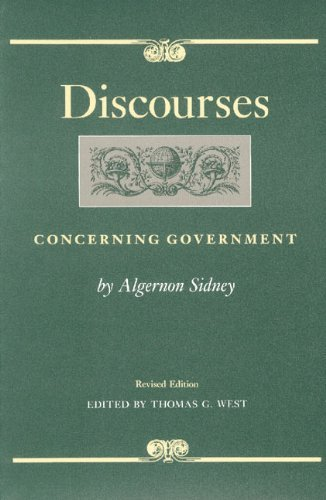 Discourses Concerning Government (Liberty Fund Studies in Political Theory) by Algernon Sidney (1996-03-01)