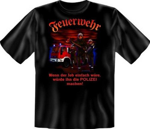 Fun T-Shirt: Feuerwehr - wenn der Job einfach wäre… (Größe: XXL)