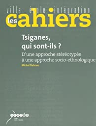 Les Cahiers Ville-Ecole-Intégration ... Tsiganes, qui sont-ils ? par MICHEL DELSOUC