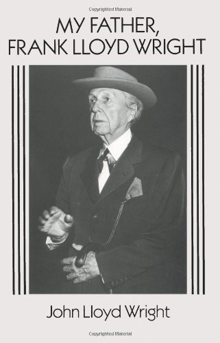 My Father, Frank Lloyd Wright (Dover Architecture) by John Lloyd Wright (1992-07-20)
