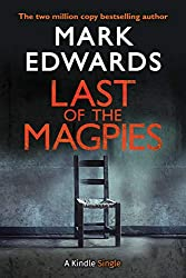 Last of the Magpies: The Thrilling Conclusion to The Magpies (Kindle Single) (English Edition)