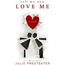 Tell Me You Love Me (Fire Me Up Book 1) (English Edition)