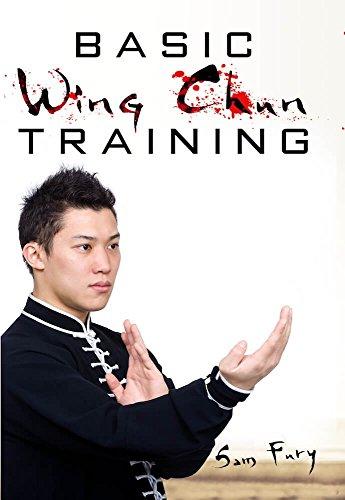 Basic Wing Chun Training: Wing Chun Street Fight Training and Techniques (Self Defense Book 4) (English Edition) por Sam Fury