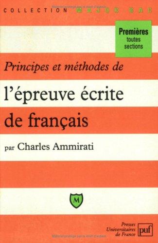 Principes et méthodes de l'épreuve écrite de français par Charles Ammirati