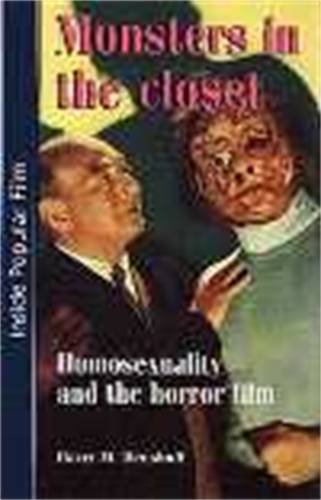 Monsters in the Closet: Homosexuality and the Horror Film (Inside Popular Film) por Harry M. Benshoff