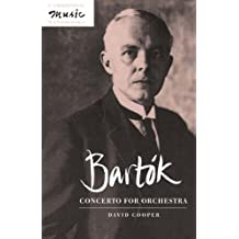 Bartok: Concerto for Orchestra (Cambridge Music Handbooks) by David Cooper (1996-05-31)