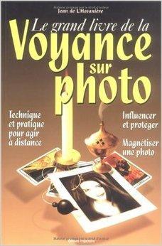 Le Grand Livre De La Voyance Sur Photo. De Jean De L'Hosanière  3 Septembre 1999