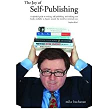 (Self-Publishing: The Joy of Self-publishing and Publishing with the Print-on-demand and Digital Print Models of Lightning Source and Others, Selling to Amazon and Other Online Booksellers and Traditional Bookstores) By Mike Buchanan (Author) Paperback on (Sep , 2010)