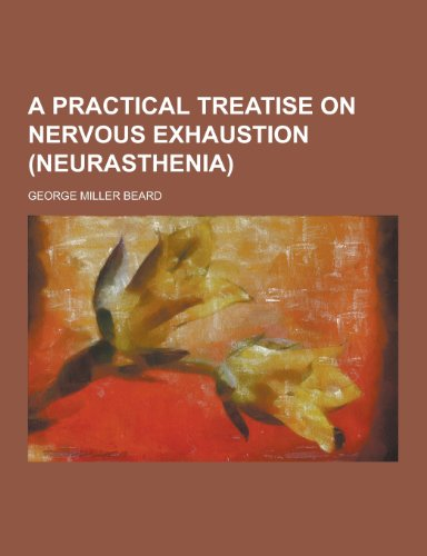 A Practical Treatise on Nervous Exhaustion (Neurasthenia)