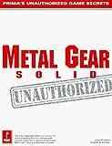 Metal Gear Solid (Prima's Unauthorized Game Secrets) by Elizabeth Hollinger (1998-11-01) - Prima Games - 01/11/1998