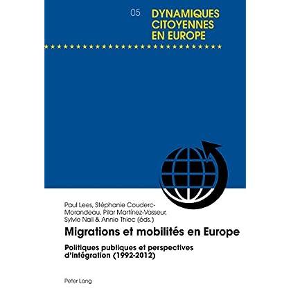 Migrations et mobilités en Europe: Politiques publiques et perspectives dintégration (1992-2012) (Dynamiques citoyennes en Europe / Citizenship Dynamics in Europe t. 5)