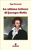 Le ultime lettere di Jacopo Ortis (Emozioni senza tempo)